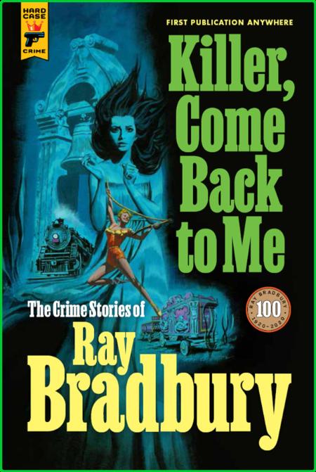 Killer, Come Back to Me - Ray Bradbury