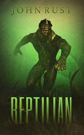 Reptilian by John J  Rust