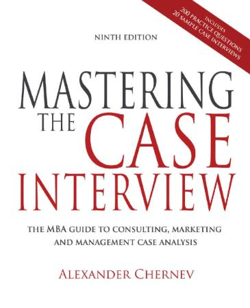 Mastering the Case Interview - The MBA Guide to Consulting,