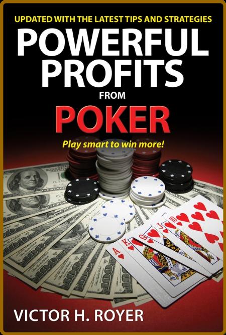 Powerful Profits From Poker (Powerful Profits)