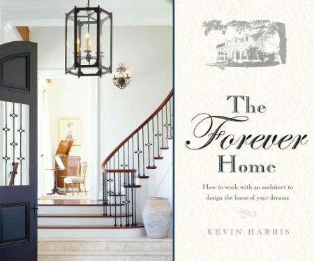 The Forever Home How To Work With An Architect To Design The