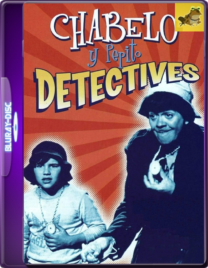 Chabelo Y Pepito Detectives (1974) WEB-DL 1080p (60 FPS) Latino