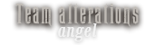Angel Alteration is the new thing