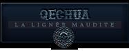 Quechua + lignée maudite