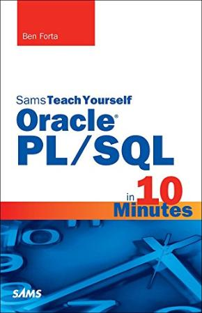 Sams Teach Yourself Oracle PLSQL in 10 Minutes