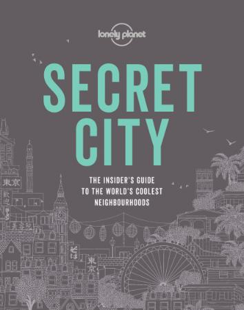 Secret City - The Insider's Guide to the World's Coolest Nei