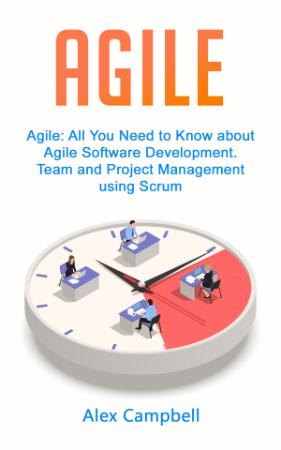 Agile - All You Need to Know about Agile Software Development