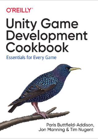 Unity Game Development Cookbook Essentials for Every Game