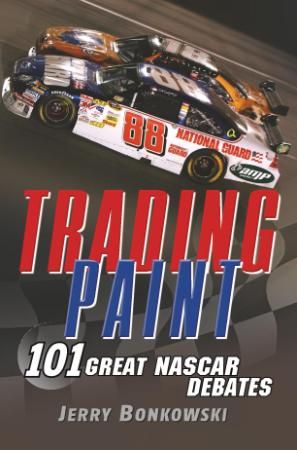 Trading Paint   101 Great NASCAR Debates