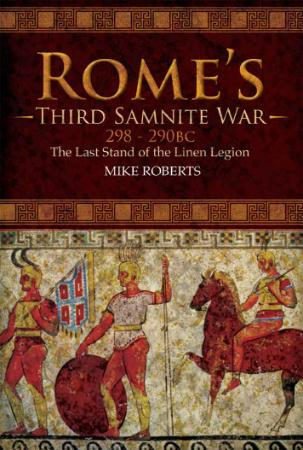 Rome's Third Samnite War, 298-290 BC - The Last Stand of the