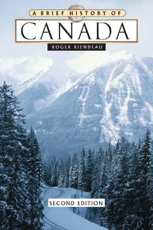 A Brief History of Canada, 2nd Edition