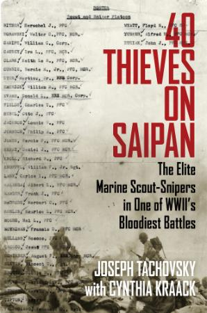 Thieves on Saipan  The Elite Marine Scout-Snipers in One of WWII's Bloodiest Battl...