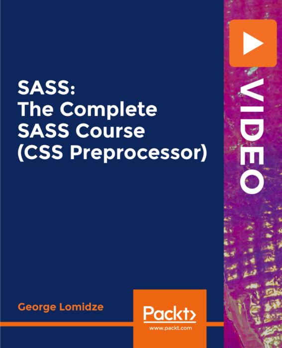 Packt.SASS.The.Complete.SASS.Course.CSS.Preprocessor-XQZT