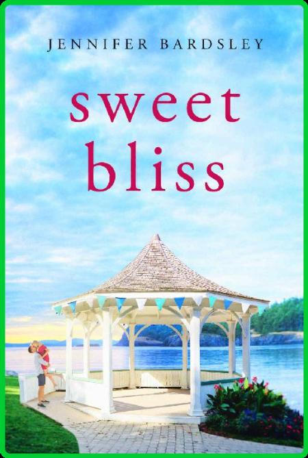 Sweet Bliss by Jennifer Bardsley