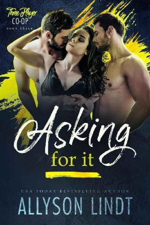Asking For It (Three Player Co- - Allyson Lindt
