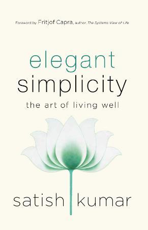 Elegant Simplicity   The Art of Living Well