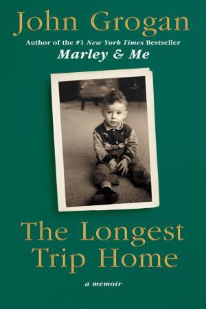 The Longest Trip Home A Memoir