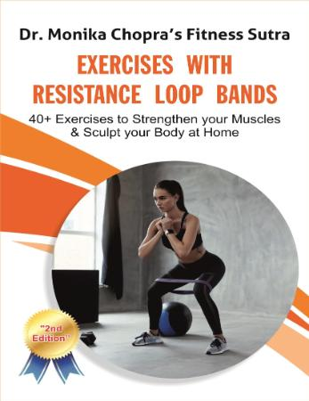 Exercises with Resistance Loop Bands - 40+ Exercises to Strengthen your Muscles & ...