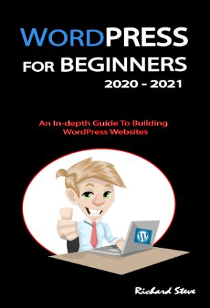 WORDPRESS FOR BEGINNERS 2020 - An In-depth Guide To Building