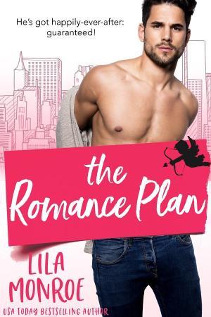 The Romance Plan  Cupids  Book - Lila Monroe