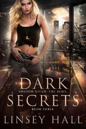 Dark Secrets (Shadow Guild  The   Linsey Hall