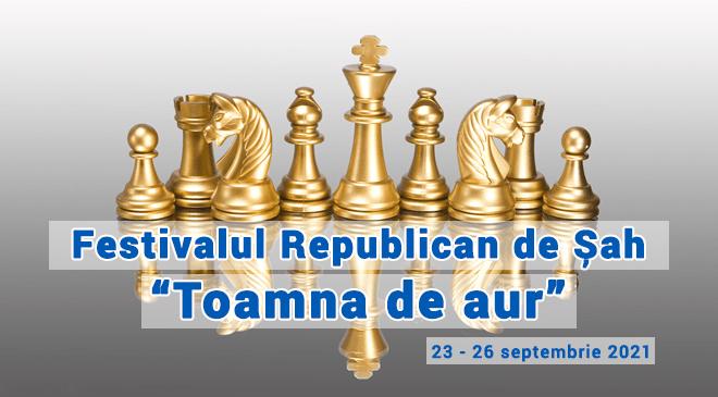 "Festivalul Republican de Șah ""Toamna de aur 2021″"