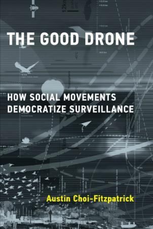 The Good Drone - How Social Movements Democratize Surveillan