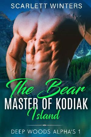 The Bear Master of Kodiak Islan   Scarlett Winters