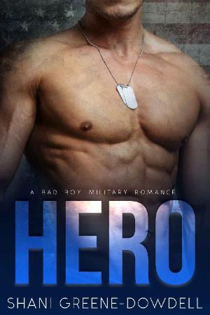 HERO  A Bad Boy Military Romanc - Shani Greene-Dowdell