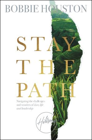 Stay the Path Navigating the Challenges and Wonder of Life, Love, and Leadership