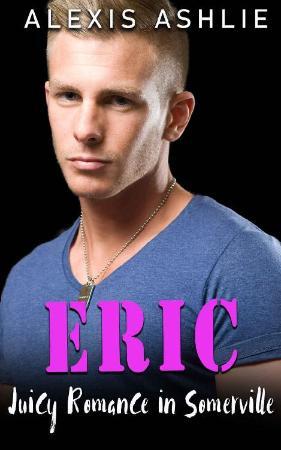 Eric - Alexis Ashlie