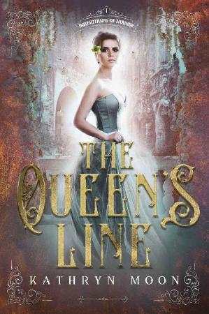 The Queens Line - Kathryn Moon