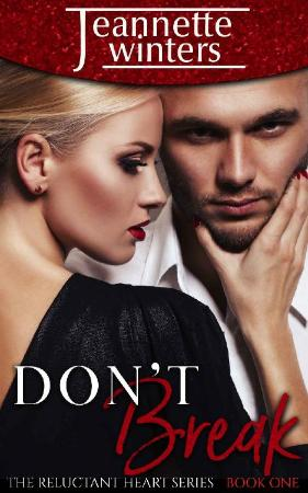 Don't Break (The Reluctant Hear   Jeannette Winters