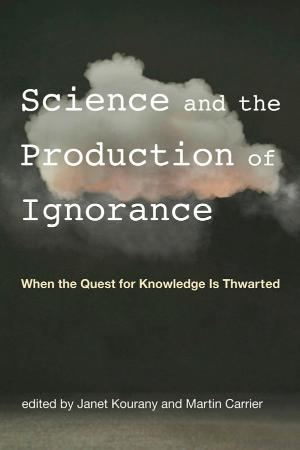 Science and the Production of Ignorance   When the Quest for Knowledge Is Thwarted