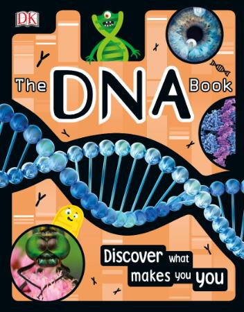 The DNA Book - Discover what Makes You You By DK