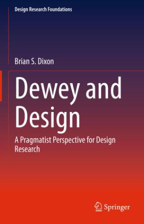 Dewey and Design A Pragmatist Perspective for Design Researc
