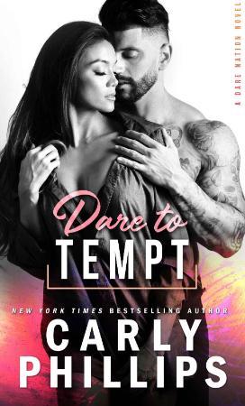 Dare To Tempt (Dare Nation Book 2) - Carly Phillips