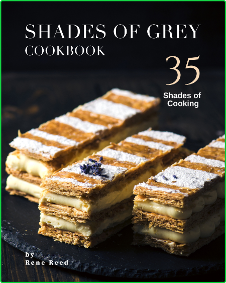 Shades of Grey Cookbook - 35 Shades of Cooking