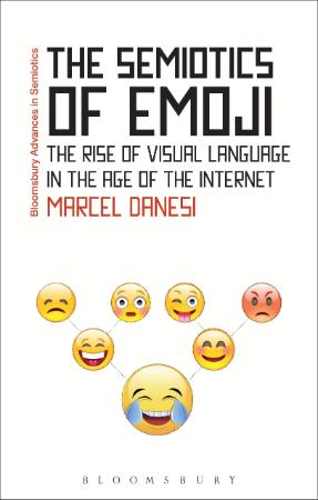 The Semiotics Of Emoji - The Rise Of Visual Language In The Age Of The Internet