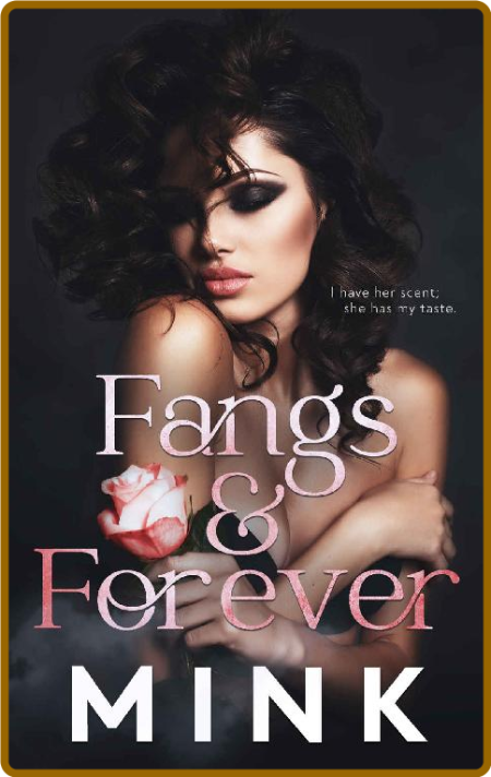 Fangs and Forever - MINK