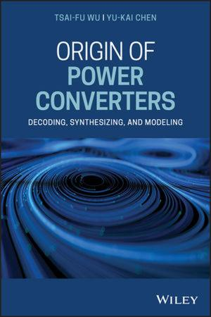 Origin of Power Converters   Decoding, Synthesizing, and Modeling