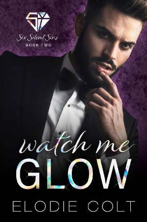 Watch Me Glow   Elodie Colt