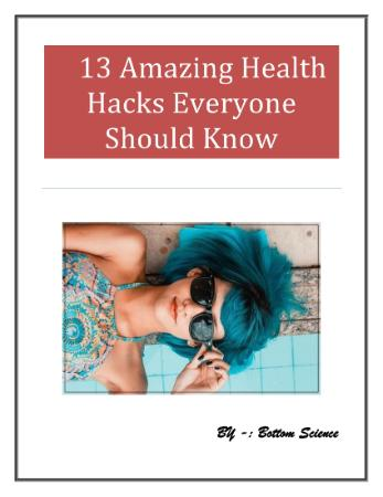 Amazing Health Hacks Everyone Should Know (By   Bottom Science)