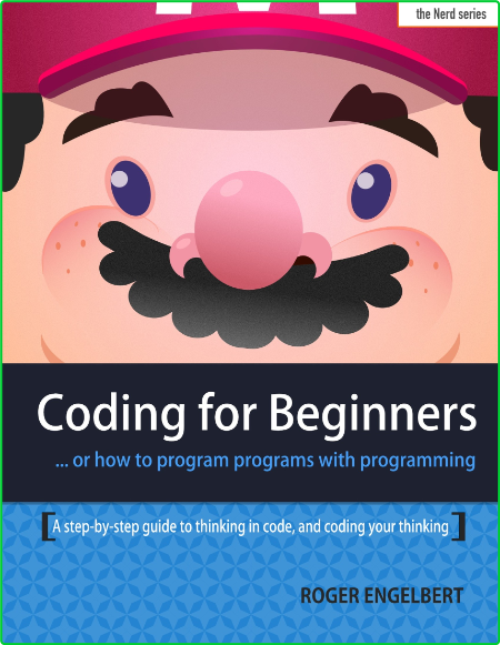 Coding For Beginners Or How To Program Programs With Programming