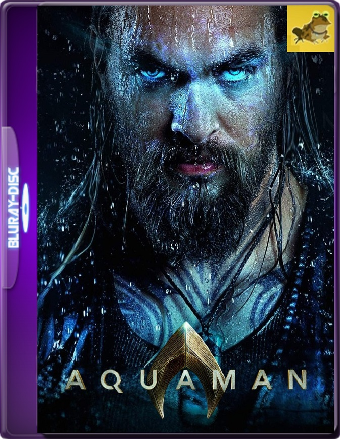 Aquaman (2018) Brrip 1080p (60 FPS) Latino / Inglés