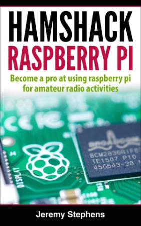 Hamshack Raspberry Pi   A Beginner's Guide to The Raspberry Pi for Amateur Radio A...