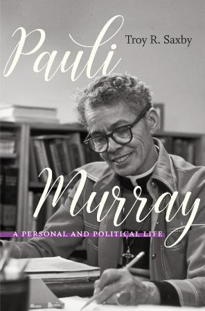 Pauli Murray   A Personal and Political Life