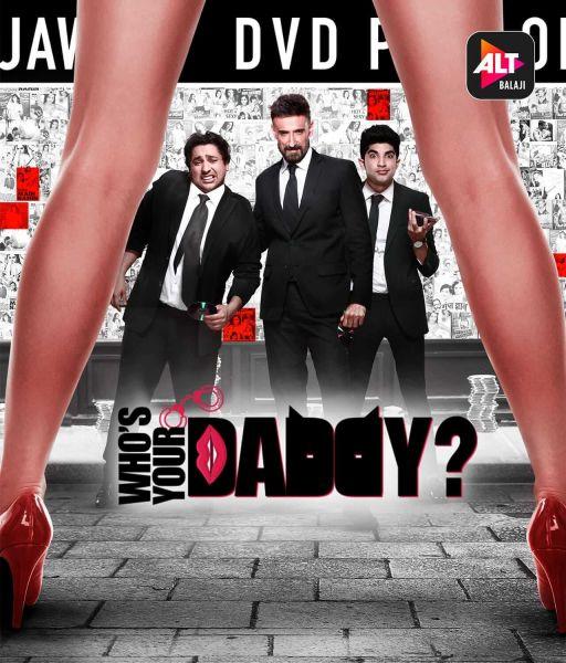 Whos Your Daddy S01[E01-12] 2020 1080p Altbalaji WEB-DL