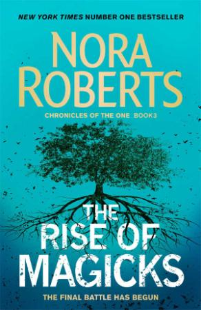 Nora Roberts - [Chronicles of The One 03] - The Rise of Magi