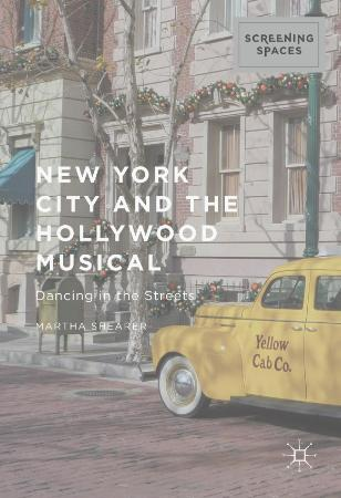 New York City and the Hollywood Musical Dancing in the Stree